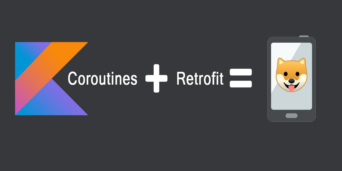 A Guide for Using coroutines in Android for Retrofit Requests