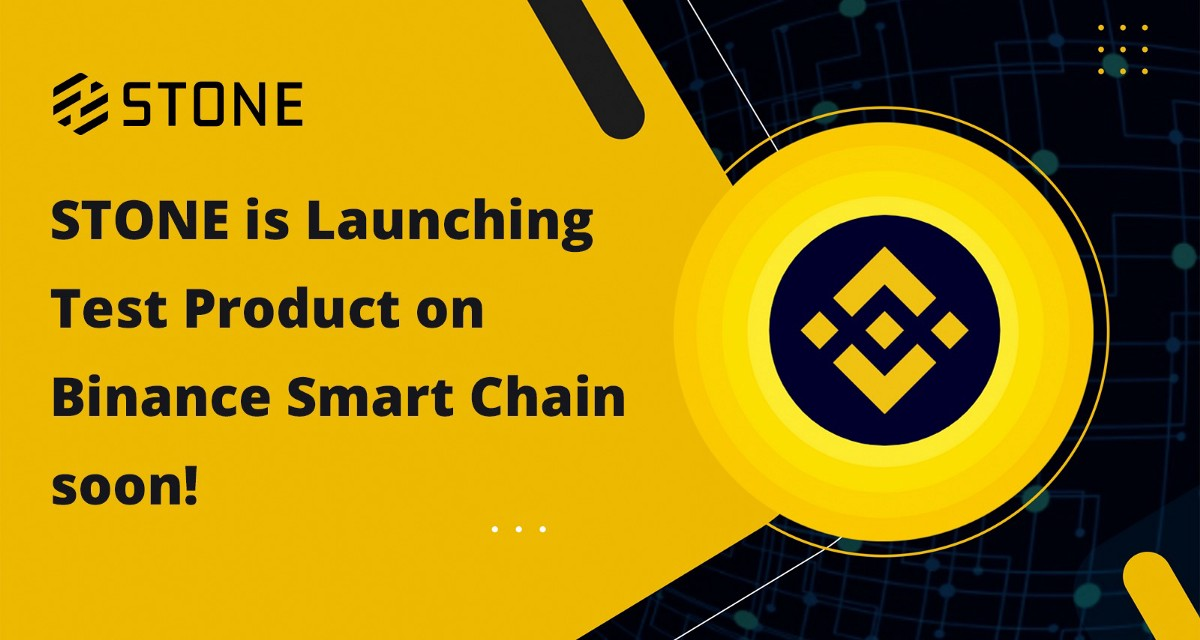 STONE is Launching Test Product on Binance Smart Chain soon!