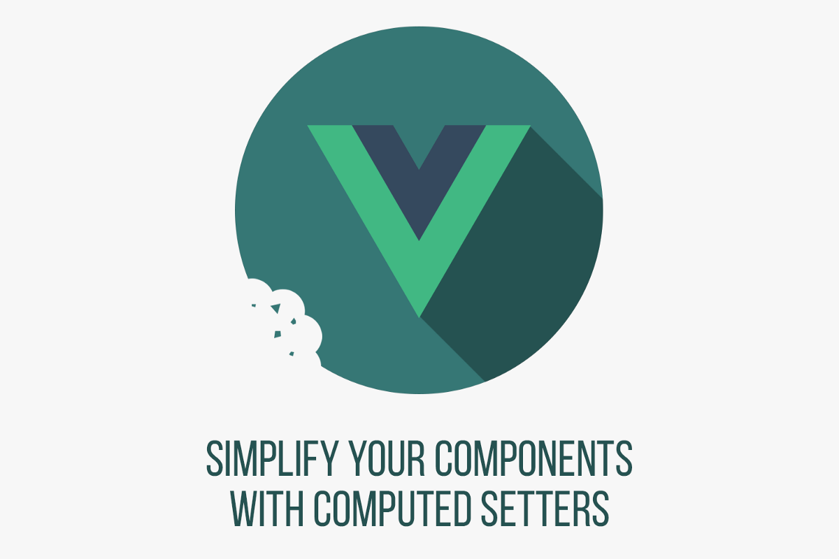 Simplify Your Components with Computed Setters