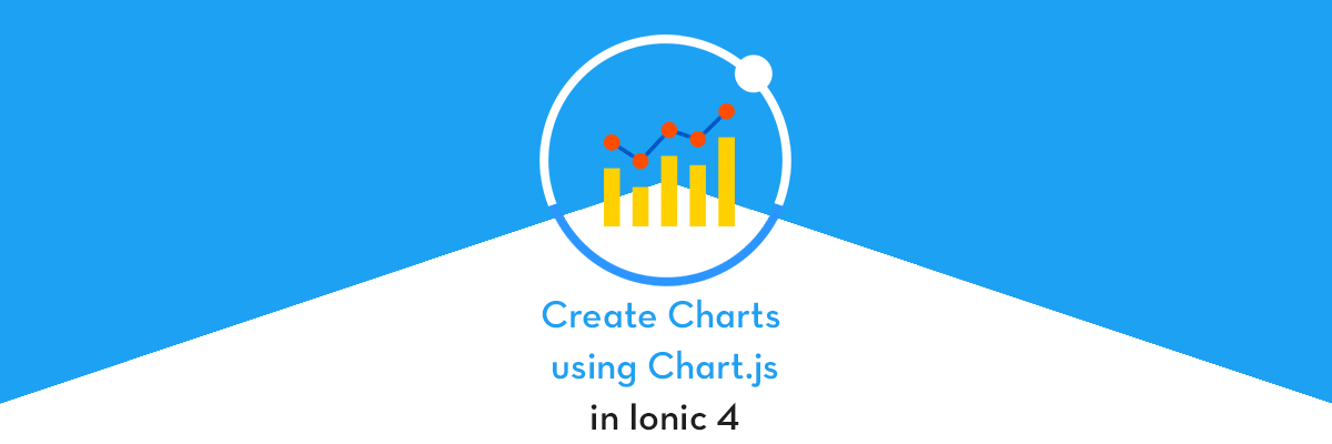 Adding Charts in Ionic 4 apps and PWA : Part 1 — Using Chart js