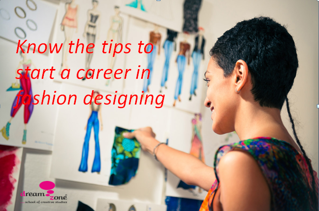 Know The Tips To Start A Career In Fashion Designing By Talent Creation Medium