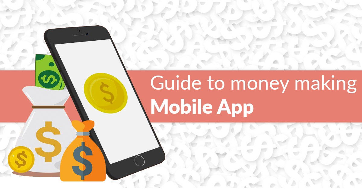How to build a money-making mobile app?