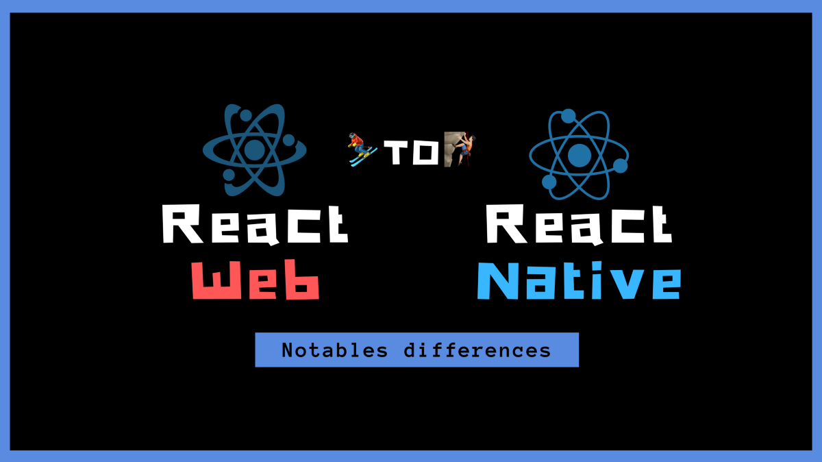 Differences between React and React Native that newcomers should knows about