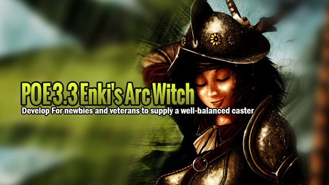 POE 3 3 Enki's Arc Witch Develop For newbies and veterans to supply