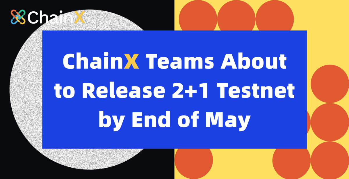 ChainX to release 2+1 testnet by the end of May