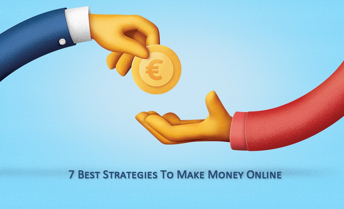 7 Best Strategies To Make Money Online