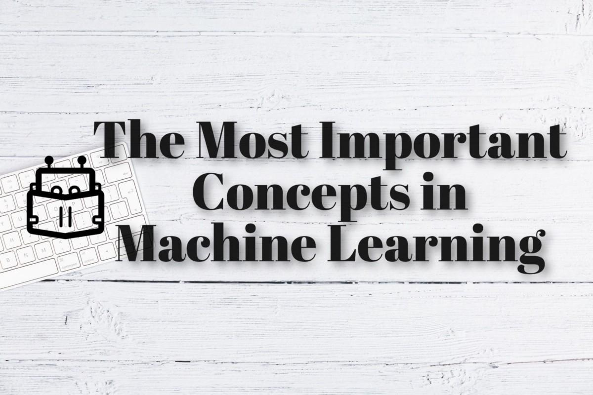 Machine Learning Concepts Every Data Scientist Should Know