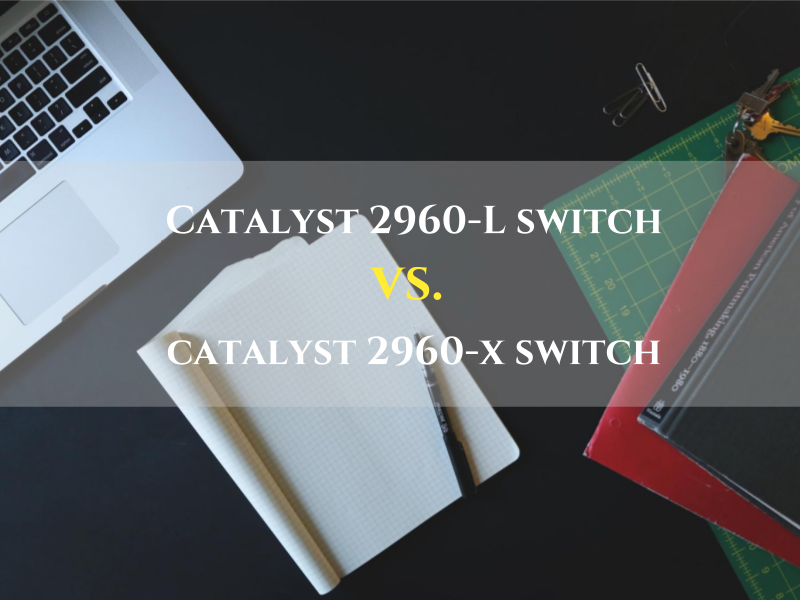 Cisco Catalyst 2960 family becomes more and more bigger