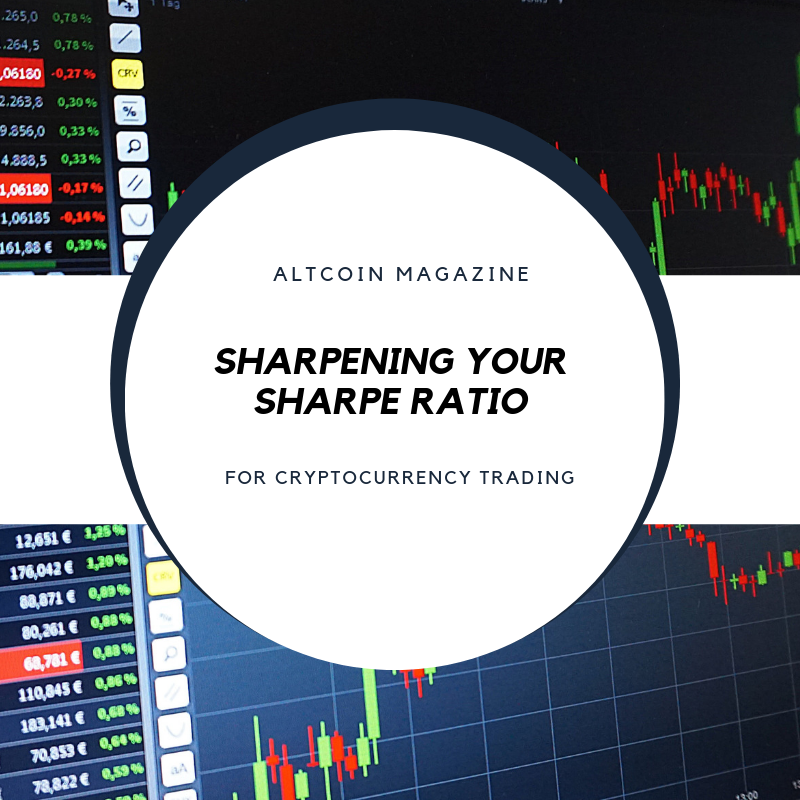 Sharpening Your Sharpe Ratio for Cryptocurrency Trading