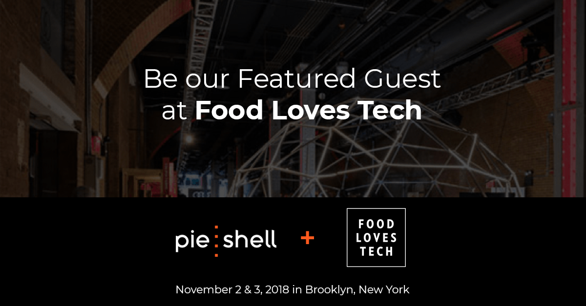 Calling All Foodtech Companies! - PieShell