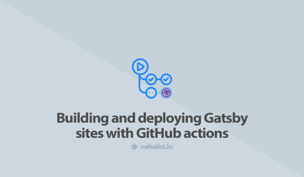Building and deploying Gatsby sites with GitHub actions