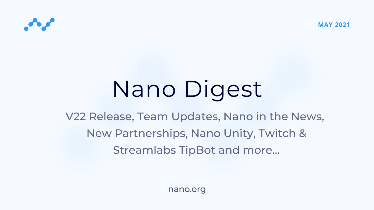 Nano Digest—V22 Release, Team Updates, Nano in the news, New Partnerships, Nano Unity, Twitch and