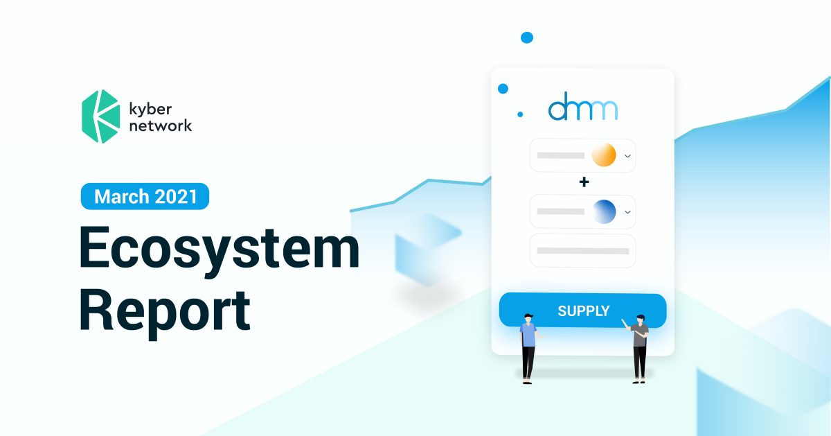 Kyber Ecosystem Report March '21