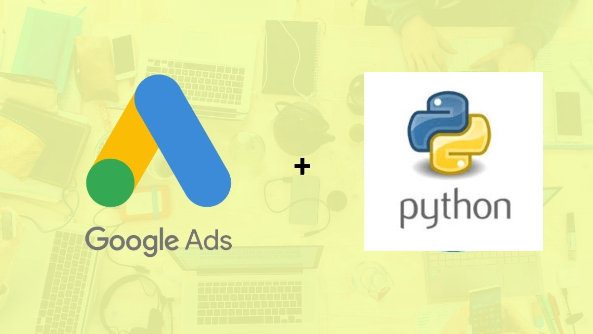 Google Ads reporting Python — Step by Step Guide - Towards Data Science