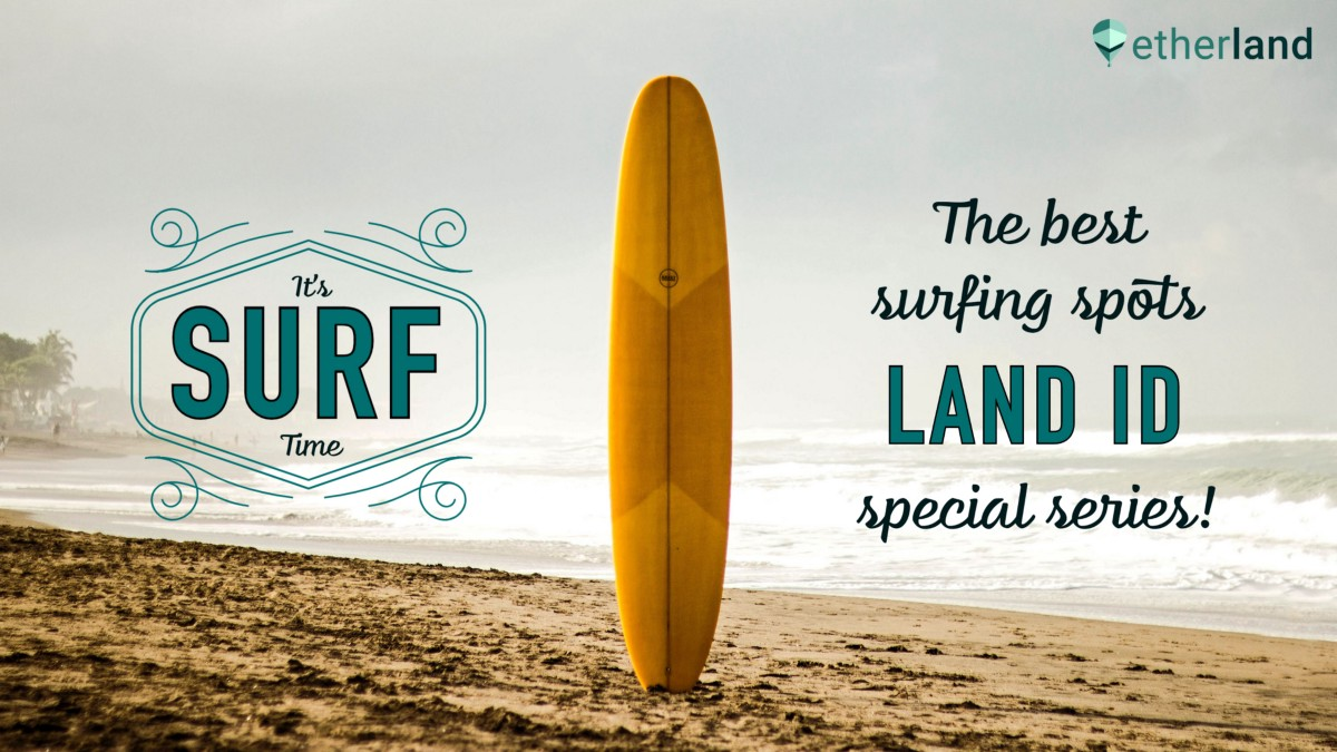 Own your favorite Surfing spot on the Etherland Metaverse!