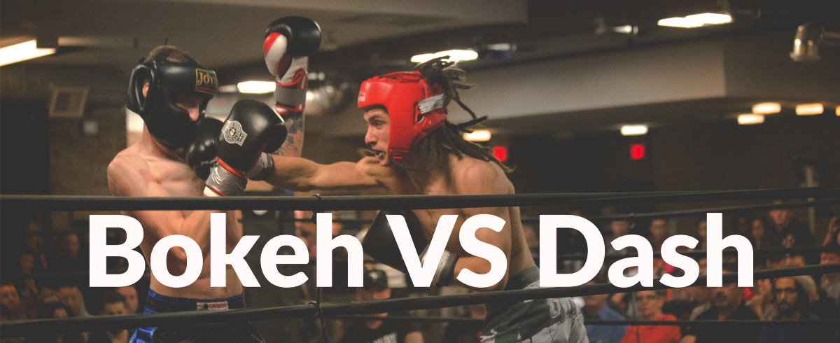 Bokeh vs Dash — Which is the Best Dashboard Framework for Python?