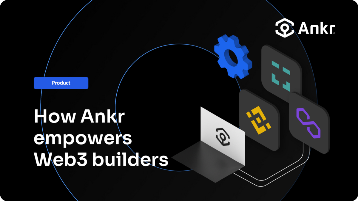 How Ankr empowers Web3 builders