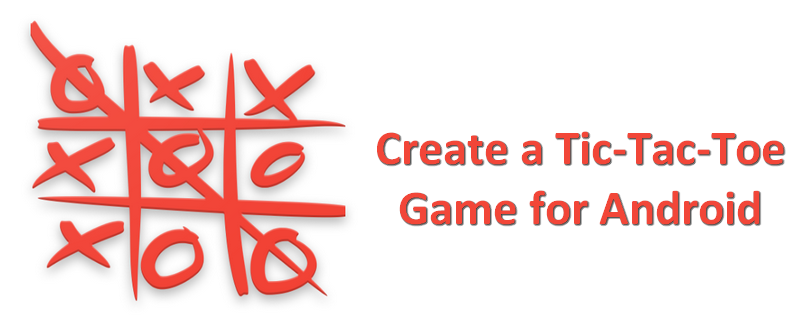 Learn to create a Tic-Tac-Toe Game for Android - Sylvain Saurel - Medium