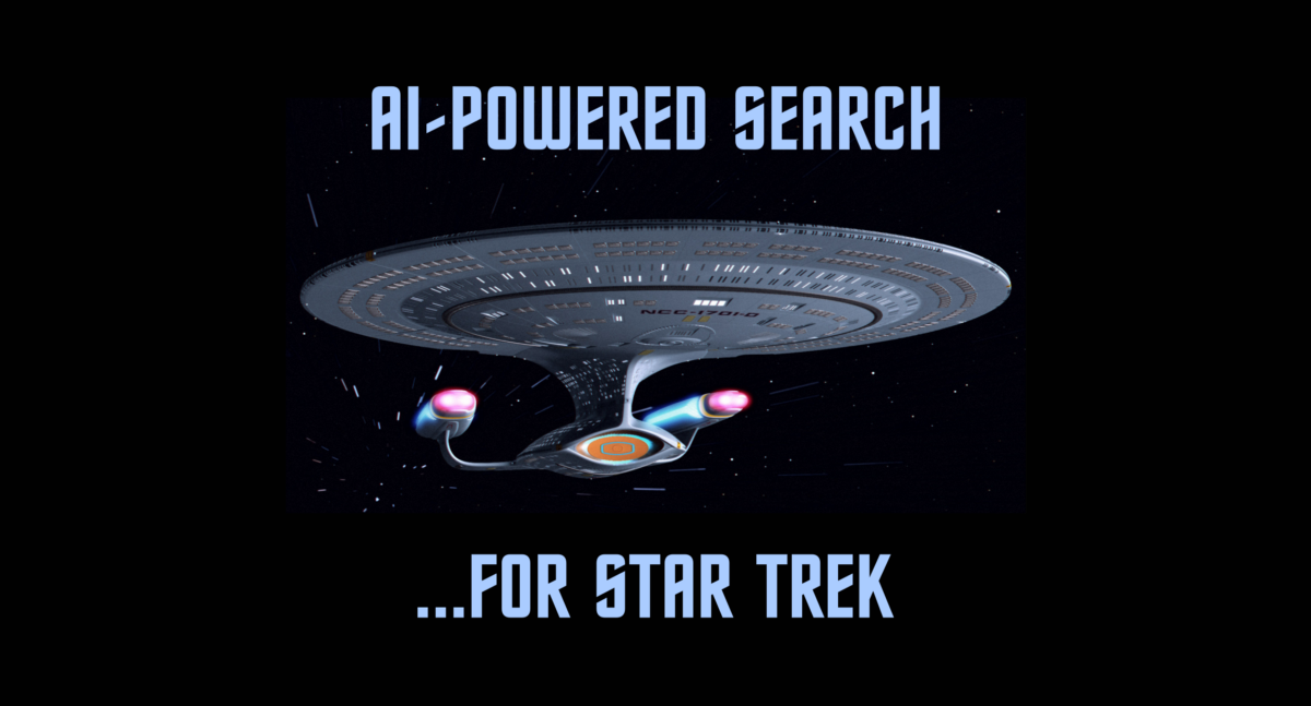 Build a BERT-based Semantic Search System…For Star Trek