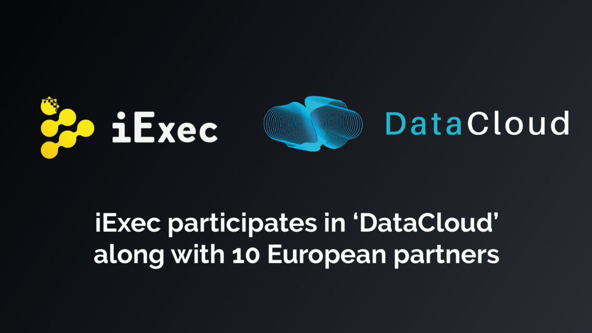 iExec participates in H2020 DataCloud along with 10 European partners, with a focus on Edge and Fog