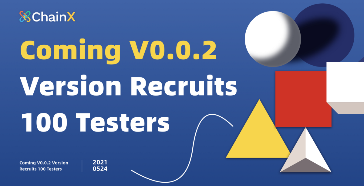 Coming V0.0.2 Recruits 100 testers