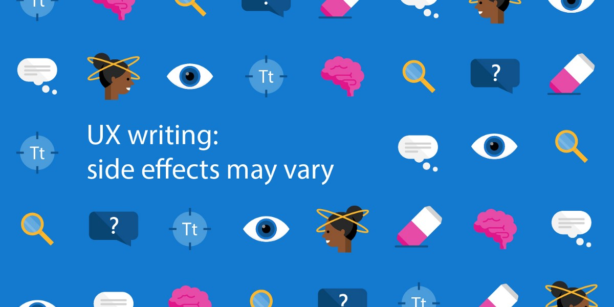 UX Writing: Side Effects May Vary