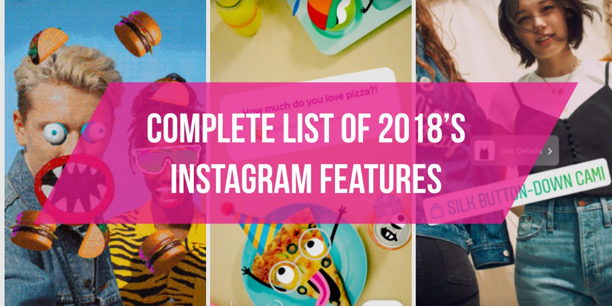 ALL THE INSTAGRAM FEATURES OF 2018 AND WHY YOU NEED TO USE THEM!
