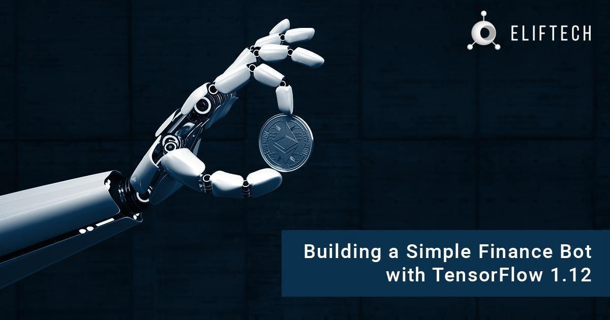 Building a Simple Finance Bot with TensorFlow 1 12