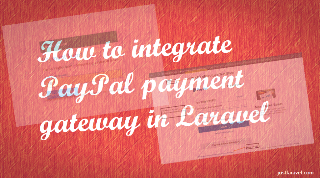 How to integrate PayPal payment gateway in Laravel - justlaravel