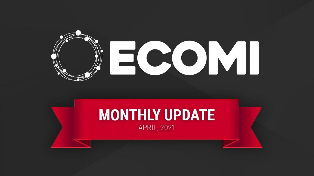 ECOMI Monthly Update- April 2021
