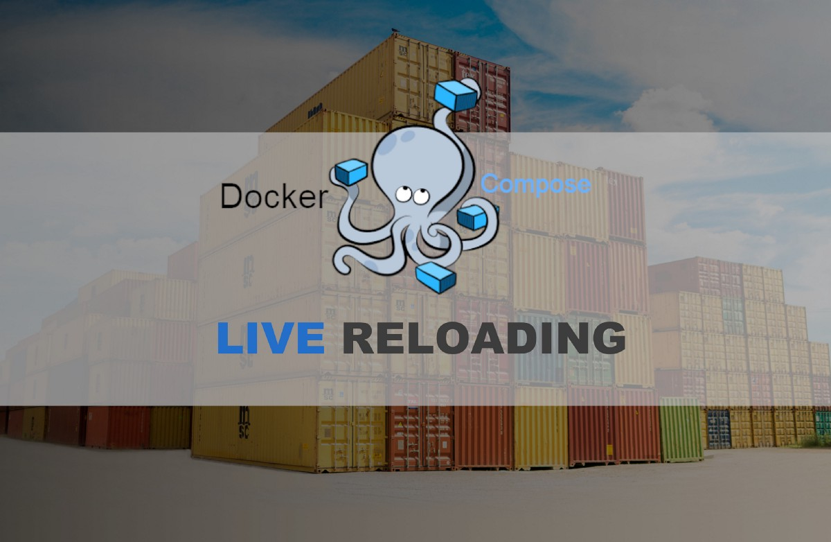 Live Reloading With Docker Compose for Efficient Development