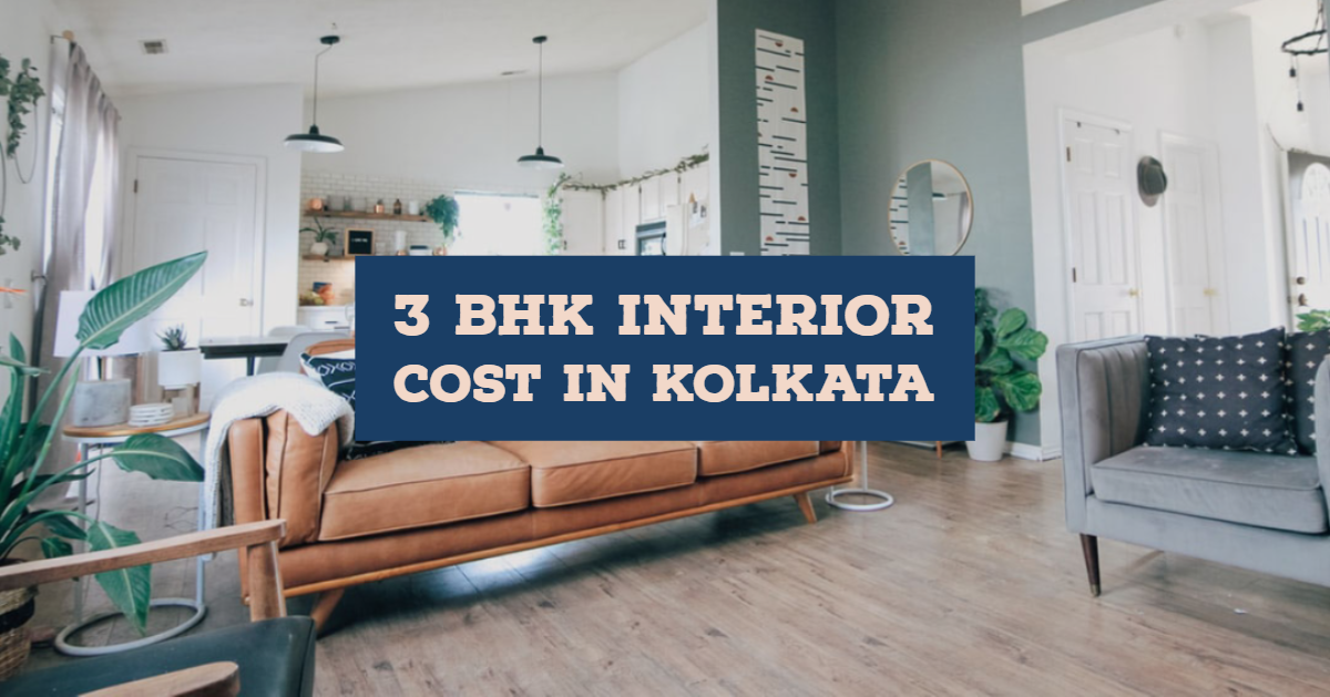 Looking For 3 Bhk Interior Design Cost In Kolkata Find Out By Kavya Mehta Inside Interiors Medium