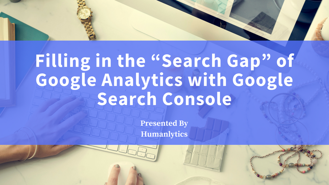 """Filling in the """"Search Gap"""" of Google Analytics with Google Search"""