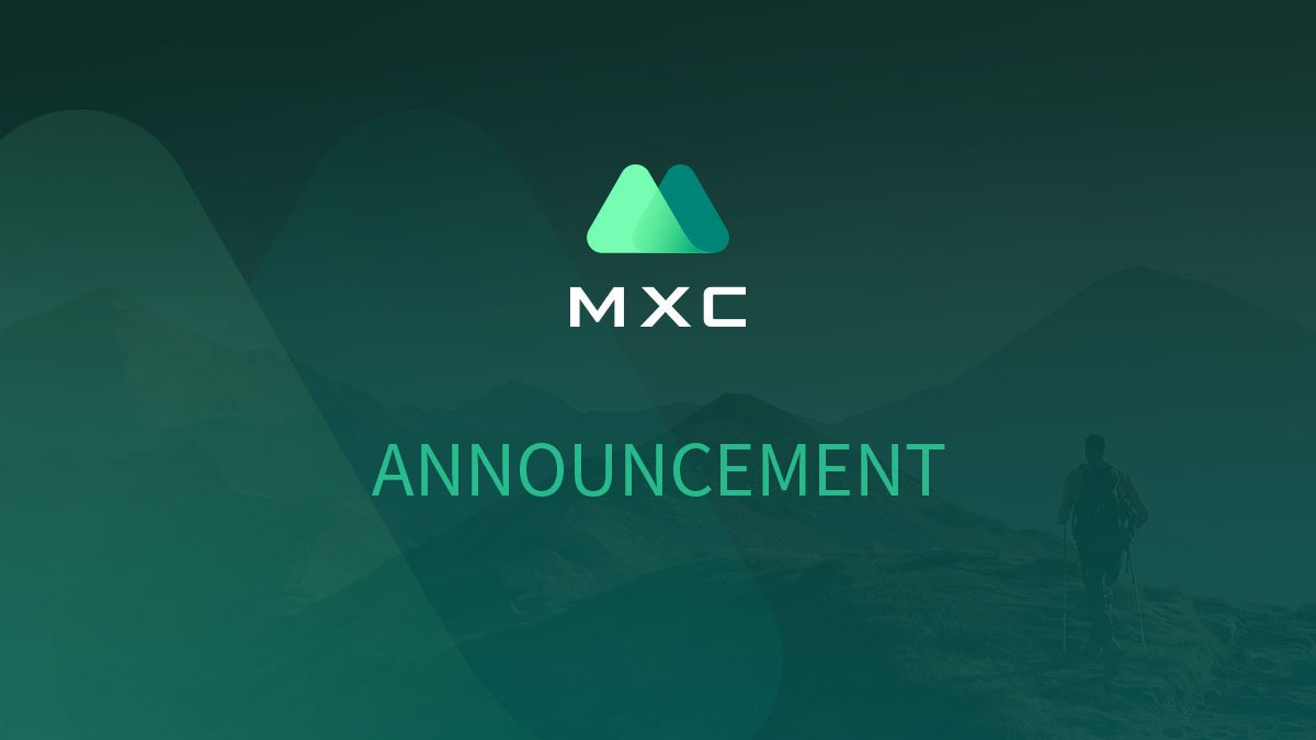 Official Announcement on MXC Product Changes Update