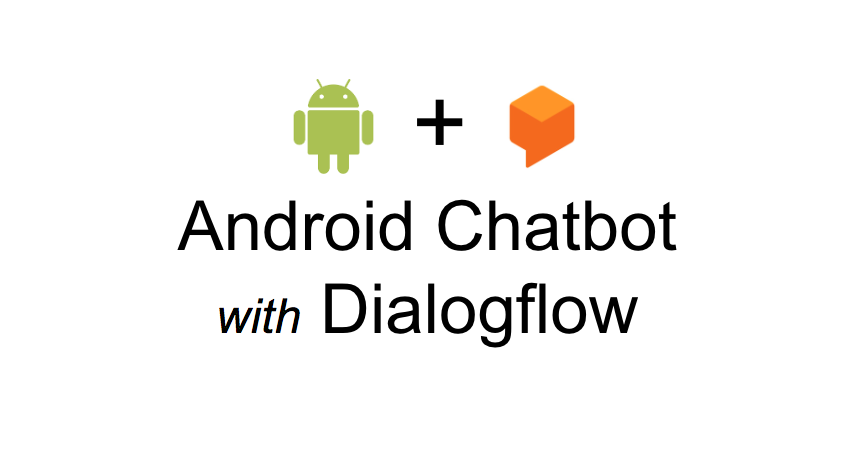 Android chatbot with Dialogflow - Abhinav Tyagi - Medium