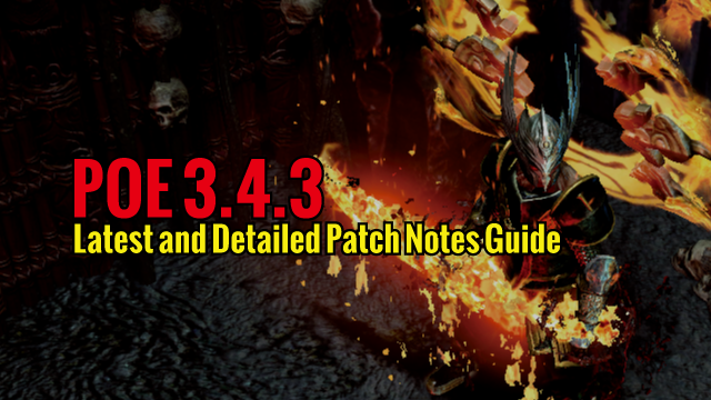POE 3 4 3 Latest and Detailed Patch Notes Guide - MMO Guides