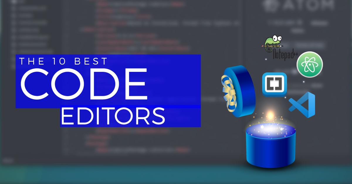 Top 10 HTML & CSS Code Editors You Should Know About in 2020