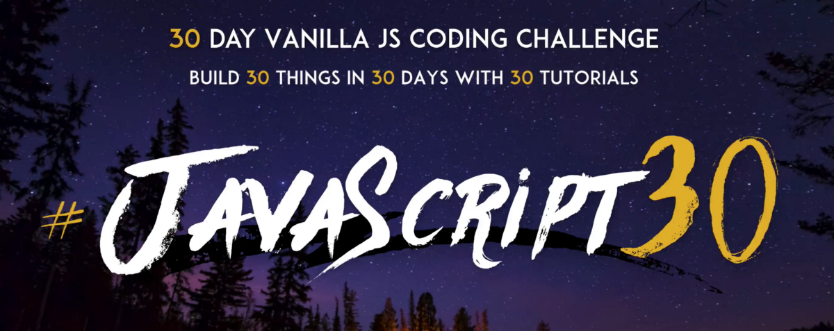 What You Can Achieve after 30 Days of JavaScript30 Challenge