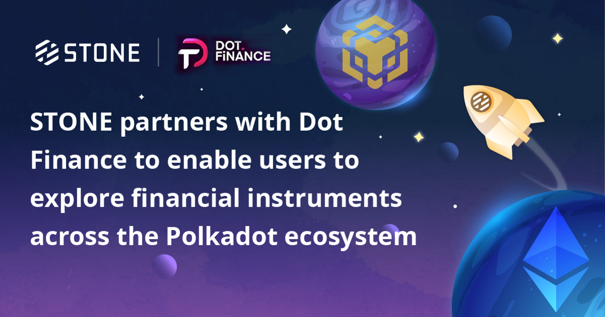 STONE partners with Dot Finance to enable users to explore financial instruments across the…