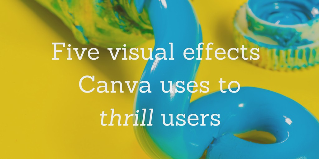 5 Visual Effects Canva Uses to Thrill Users - Canva - Medium