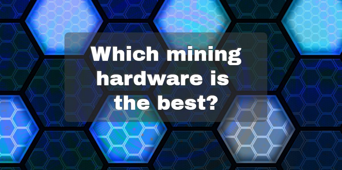Which mining hardware is the best: CPU, GPU or ASIC?