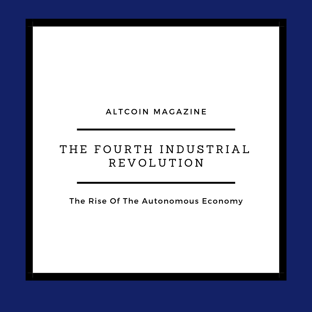 The Fourth Industrial Revolution: The Rise Of The Autonomous Economy