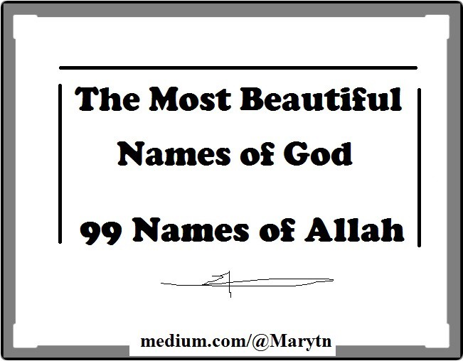 The Most Beautiful Names of God : 99 Names of Allah
