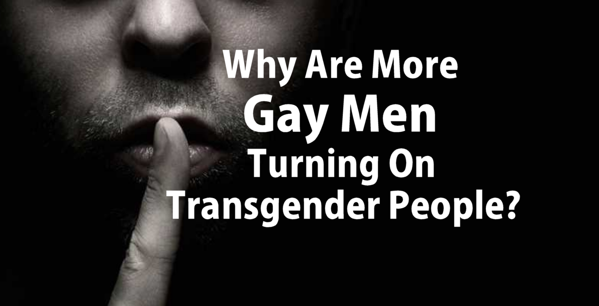 19dd500a Why Are More Gay Men Turning On Transgender People?