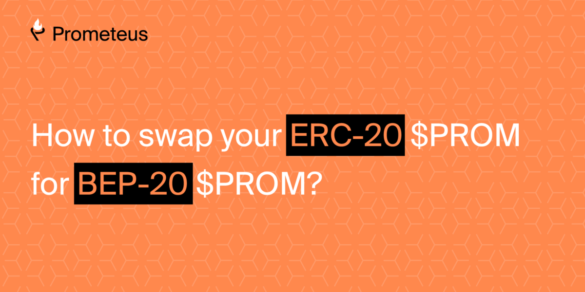 How to swap your ERC-20 $PROM for BEP-20 $PROM?