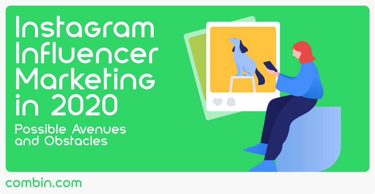 Instagram Influencer Marketing in 2020: Possible Avenues ...
