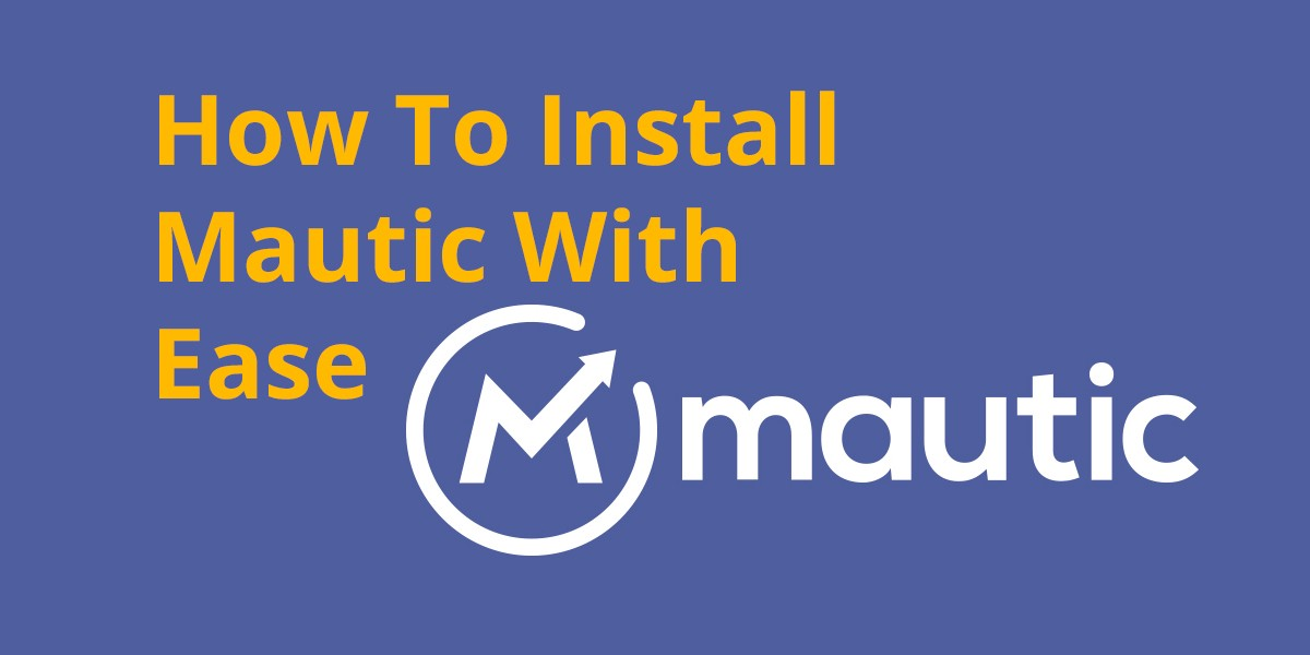 How to Install Mautic Marketing Automation with Ease