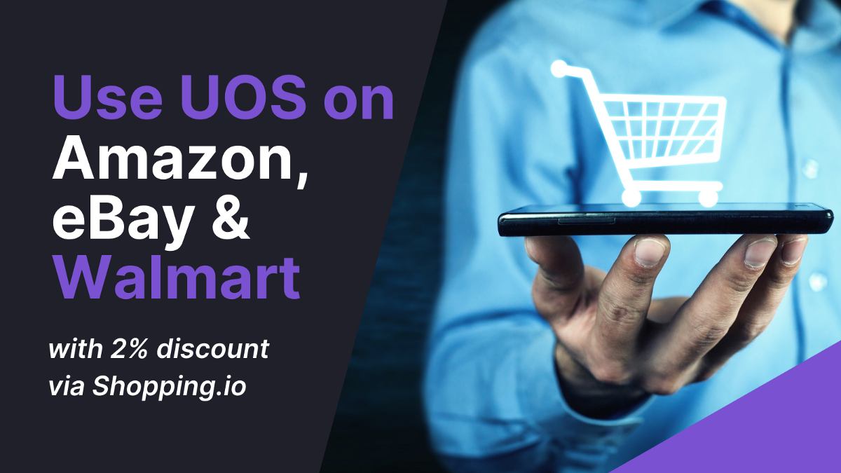 Pay with UOS on Amazon, eBay, and Walmart with 2% discount via Shopping.io
