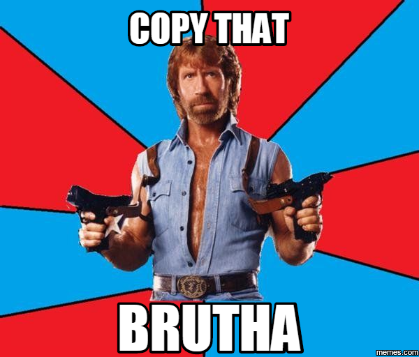 Image result for copy that brutha meme