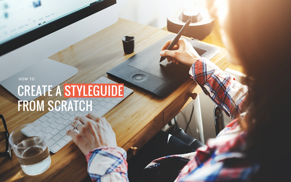 How To Create a Style Guide From Scratch. Tips and Tricks